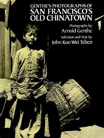 Genthe's Photographs of San Francisco's Old Chinatown   1984 9780486245928 Front Cover