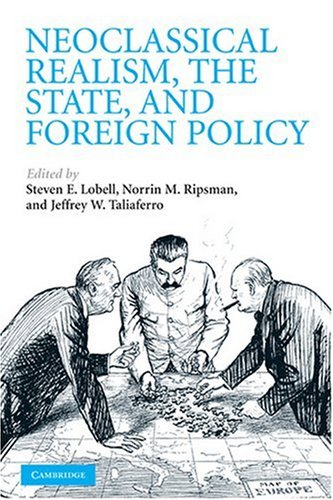 Neoclassical Realism, the State, and Foreign Policy   2009 edition cover