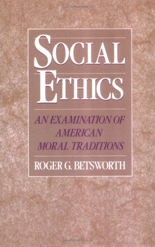 Social Ethics An Examination of American Moral Traditions N/A edition cover