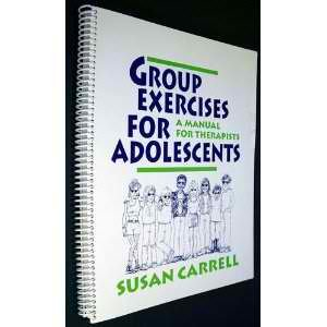 Group Exercises for Adolescents A Manual for Therapists  1993 9780803952928 Front Cover
