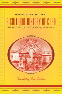 Cultural History of Cuba During the U. S. Occupation, 1898-1902   2011 edition cover