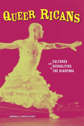 Queer Ricans Cultures and Sexualities in the Diaspora  2009 edition cover