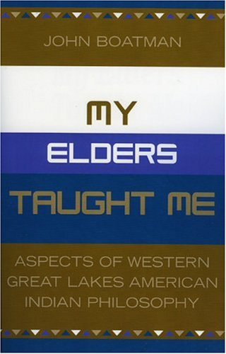 My Elders Taught Me Aspects of Western Great Lakes American Indian Philosophy N/A edition cover