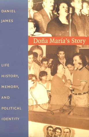 Do�a Mar�a's Story Life History, Memory, and Political Identity  2000 edition cover