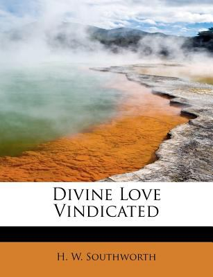 Divine Love Vindicated  N/A 9781115674928 Front Cover