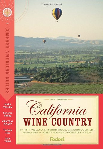 Compass American Guides: California Wine Country, 6th Edition  6th 2011 9781400004928 Front Cover