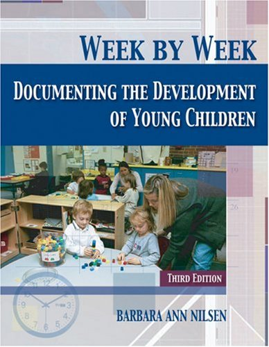 Week by Week Documenting the Development of Young Children 3rd 2005 (Revised) edition cover