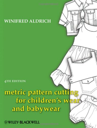 Metric Pattern Cutting for Children's Wear and Babywear  4th 2009 edition cover