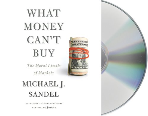 What Money Can't Buy: The Moral Limits of Markets  2012 edition cover