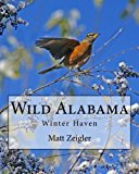 Wild Alabama Winter Haven N/A 9781491222928 Front Cover