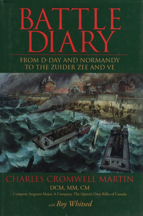 Battle Diary From D-Day and Normandy to the Zuider Zee and VE N/A 9781554880928 Front Cover