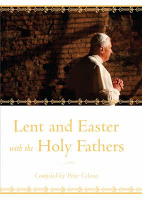 Lent and Easter with the Holy Fathers   2010 9781557256928 Front Cover