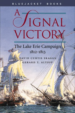 Signal Victory The Lake Erie Campaign, 1812-1813 N/A edition cover