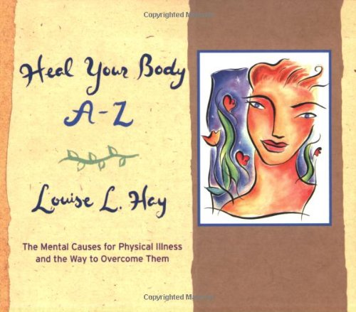 Heal Your Body A-Z The Mental Causes for Physical Illness and the Way to Overcome Them  1998 (Reprint) edition cover
