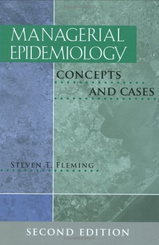 Managerial Epidemiology Concepts and Cases 2nd 2008 edition cover