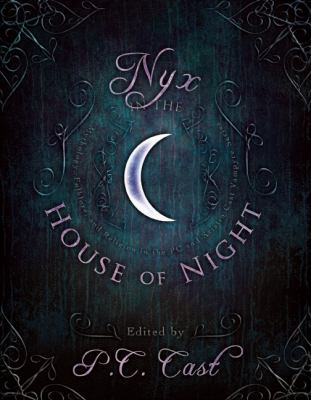 Nyx in the House of Night Mythology, Folklore and Religion in the PC and Kristin Cast Vampyre Series N/A 9781935618928 Front Cover