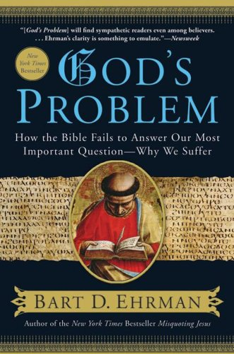 God's Problem How the Bible Fails to Answer Our Most Important Question--Why We Suffer  2009 edition cover