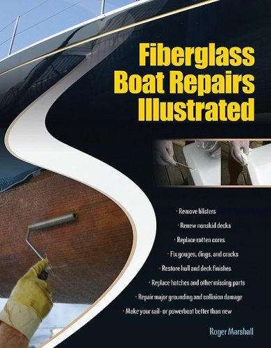 Fiberglass Boat Repairs Illustrated Cosmetic and Structural Repairs for Sail-And Powerboat Hulls and Decks  2010 9780071549929 Front Cover