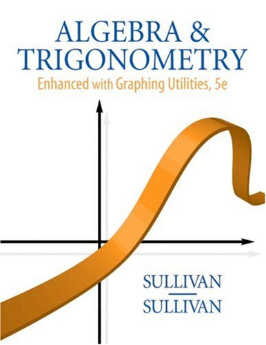 Algebra and Trigonometry Enhanced with Graphing Utilities  5th 2009 edition cover