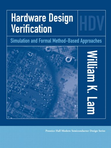 Hardware Design Verification Simulation and Formal Method-Based Approaches  2005 9780137010929 Front Cover