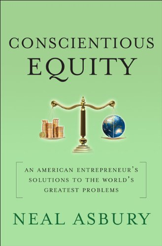 Conscientious Equity An American Entrepreneur's Solutions to the World's Greatest Problems  2010 9780230108929 Front Cover