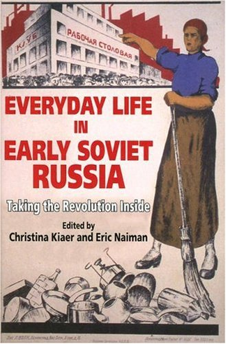 Everyday Life in Early Soviet Russia Taking the Revolution Inside  2005 edition cover
