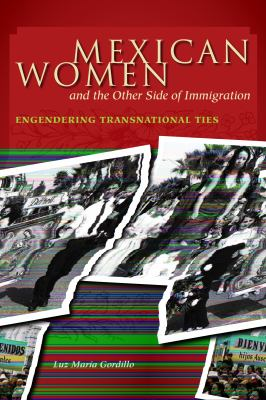 Mexican Women and the Other Side of Immigration Engendering Transnational Ties  2010 edition cover