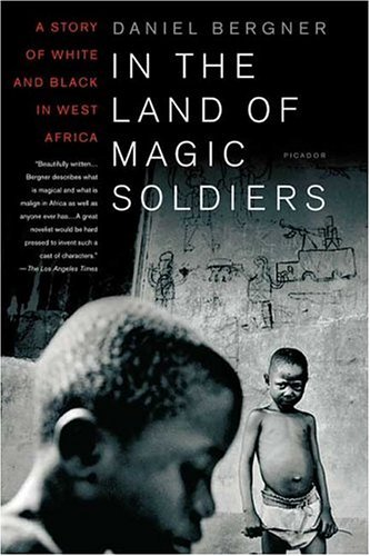 In the Land of Magic Soldiers A Story of White and Black in West Africa Revised  edition cover
