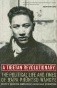 Tibetan Revolutionary The Political Life and Times of Bapa Ph�ntso Wangye  2006 edition cover