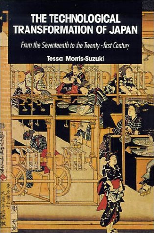 Technological Transformation of Japan From the Seventeenth to the Twenty-First Century  1994 9780521424929 Front Cover