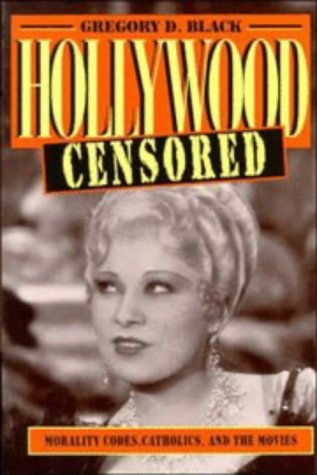 Hollywood Censored Morality Codes, Catholics, and the Movies  1996 edition cover