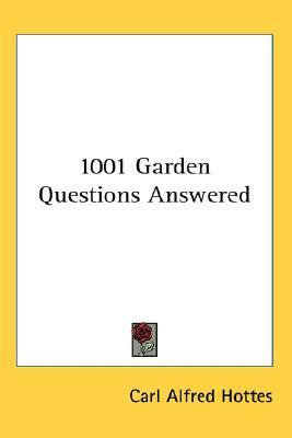 1001 Garden Questions Answered N/A 9780548056929 Front Cover