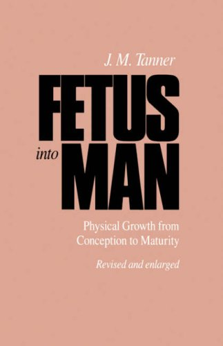Fetus into Man Physical Growth from Conception to Maturity 2nd 1990 edition cover