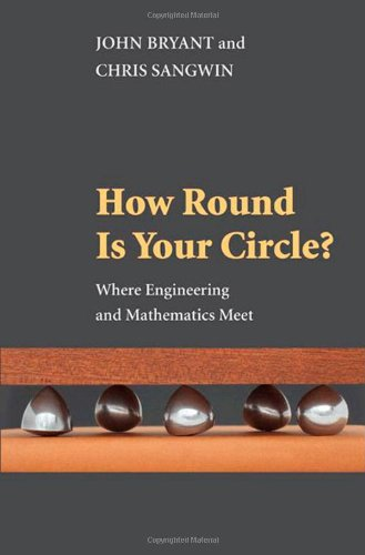 How Round Is Your Circle? Where Engineering and Mathematics Meet  2008 edition cover