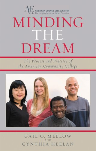 Minding the Dream The Process and Practice of the American Community College  2008 edition cover