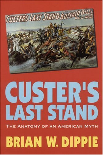 Custer's Last Stand The Anatomy of an American Myth  1994 edition cover