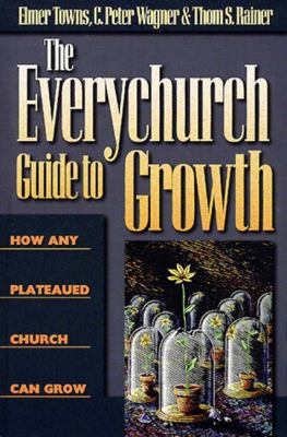 Everychurch Guide to Growth How Any Plateaued Church Can Grow N/A edition cover