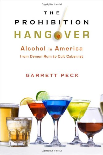 Prohibition Hangover Alcohol in America from Demon Rum to Cult Cabernet  2009 edition cover