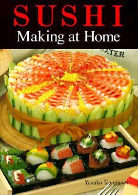 Sushi Making at Home  N/A 9780870409929 Front Cover