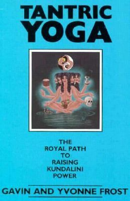 Tantric Yoga The Royal Path to Raising Kundalini Power Reprint  9780877286929 Front Cover