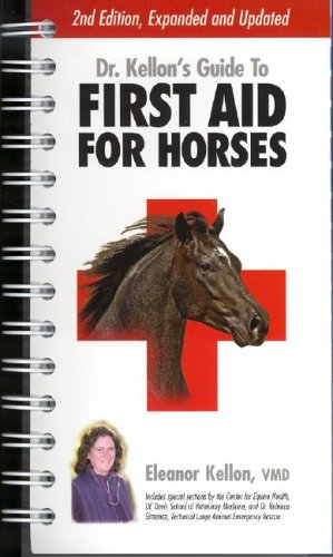 Dr. Kellon's Guide to First Aid for Horses 2nd 2005 edition cover