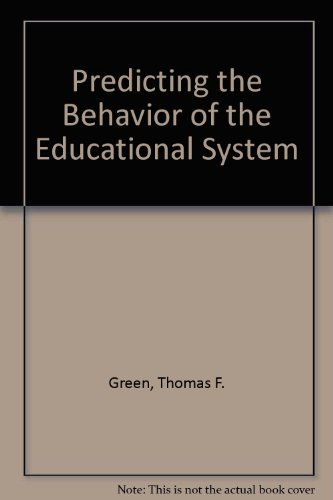 Predicting the Behavior of the Educational System   1997 9780965833929 Front Cover