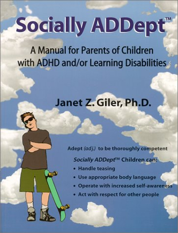 Socially ADDept : A Manual for Parents of Children with ADHD and/or Learning Disabilities  2000 9780966696929 Front Cover