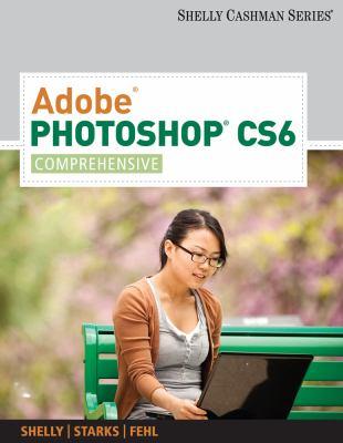 Adobe� Photoshop� CS6 - Comprehensive   2013 edition cover