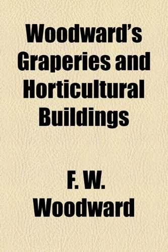 Woodward's Graperies and Horticultural Buildings   2010 edition cover