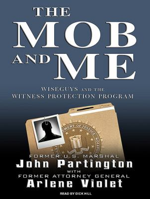 The Mob and Me: Wiseguys and the Witness Protection Program, Library Edition  2010 edition cover