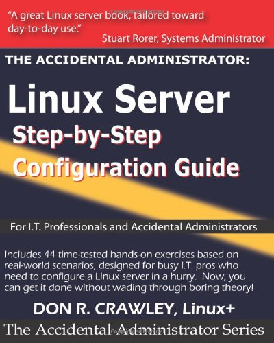 Accidental Administrator - Linux Server Step-by-Step Configuration Guide  N/A 9781453689929 Front Cover