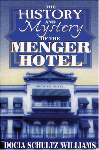 Mystery and History of the Menger Hotel   2000 9781556227929 Front Cover