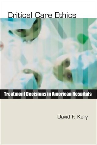 Critical Care Ethics Treatment Decisions in American Hospitals N/A edition cover