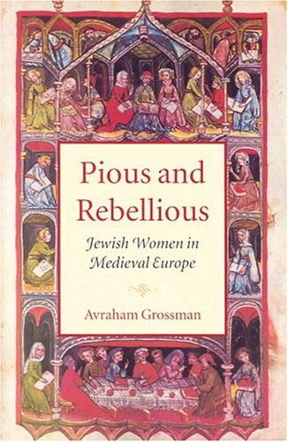 Pious and Rebellious Jewish Women in Medieval Europe  2004 edition cover